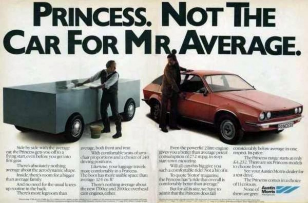 Sometimes, their advertising was too spot on. Mr Average bought the Cortina / Granada or Cavalier instead. Just like the Sierra when first launched, the Princess was too ahead of its time for some palates.